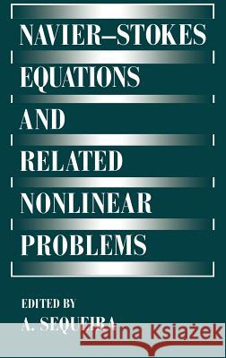 Navier--Stokes Equations and Related Nonlinear Problems Sequeira                                 Adelia Sequeira Adlia Sequeira 9780306451188