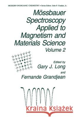 Mssbauer Spectroscopy Applied to Magnetism and Materials Science Gary J. Long Long                                     G. J. Long 9780306453984 Plenum Publishing Corporation