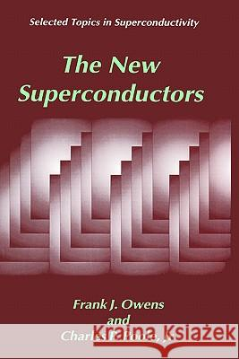 The New Superconductors Frank J. Owens Charles P. Pool 9780306454530