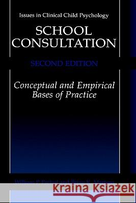 School Consultation: Conceptual and Empirical Bases of Practice W. P. Erchul B. K. Martens Brian K. Martens 9780306454561