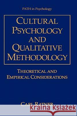 Cultural Psychology and Qualitative Methodology: Theoretical and Empirical Considerations Carl M. Ratner Ratner 9780306454639
