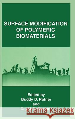 Surface Modification of Polymeric Biomaterials Buddy D. Ratner David G. Castner Ratner 9780306455124