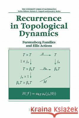 Recurrence in Topological Dynamics: Furstenberg Families and Ellis Actions Ethan Akin 9780306455506