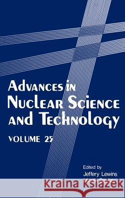 Advances in Nuclear Science and Technology Jeffery Lewins Martin Becker 9780306456046