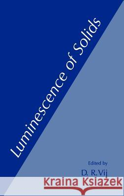 Luminescence of Solids D. R. Vij 9780306456435