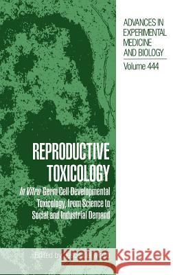 Reproductive Toxicology: In Vitro Germ Cell Developmental Toxicology, from Science to Social and Industrial Demand Jesus De Jesus De Jess De 9780306460258