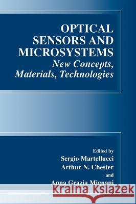 Optical Sensors and Microsystems: New Concepts, Materials, Technologies Sergio Martellucci Arthur N. Chester S. Martellucci 9780306463808