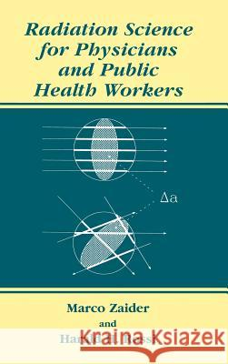 Radiation Science for Physicians and Public Health Workers M. Zaider Marco Zaider Harald H. Rossi 9780306464034