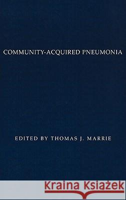 Community-Acquired Pneumonia Thomas J. Marrie Thomas J. Marrie 9780306464324
