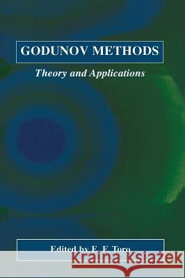 Godunov Methods: Theory and Applications E. F. Toro E. F. Toro 9780306466014