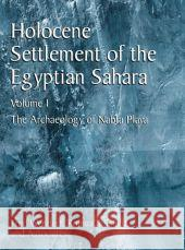 Holocene Settlement of the Egyptian Sahara: Volume 1: The Archaeology of Nabta Playa Fred Wendorf Romuald Schild 9780306466120