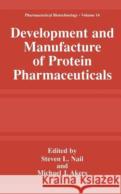 Development and Manufacture of Protein Pharmaceuticals Kirk A. Brunswig Steve L. Nail Michael J. Akers 9780306467455