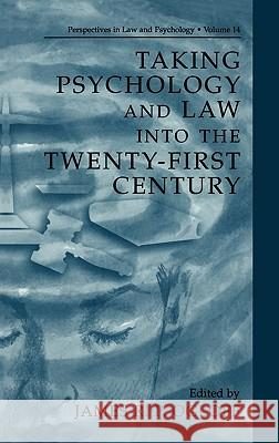 Taking Psychology and Law Into the Twenty-First Century James R. P. Ogloff 9780306467608