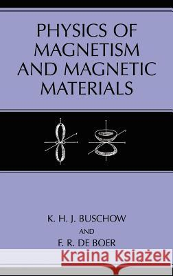 Physics of Magnetism and Magnetic Materials K. H. J. Buschow F. R. D 9780306474217 Springer