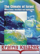 The Climate of Israel: Observation, Research and Application Y. Goldreich Yair Goldreich 9780306474453