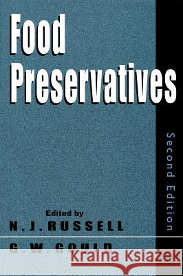 Food Preservatives N. J. Russell G. W. Gould Nicholas J. Russell 9780306477362