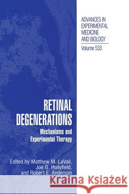 Retinal Degenerations: Mechanisms and Experimental Therapy Matthew M. Lavail Joe G. Hollyfield Robert E. Anderson 9780306477812