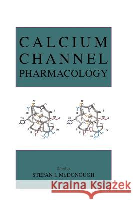 Calcium Channel Pharmacology Stefan I. McDonough 9780306478789