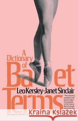 Dictionary of Ballet Terms Leo Kersley Janet Sinclair 9780306800948