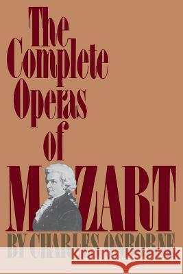 The Complete Operas of Mozart Charles Osborne 9780306801907
