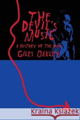 The Devil's Music: A History of the Blues Giles Oakley 9780306807435