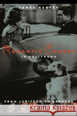 Romantic Comedy in Hollywood: From Lubitsch to Sturges James Harvey 9780306808326