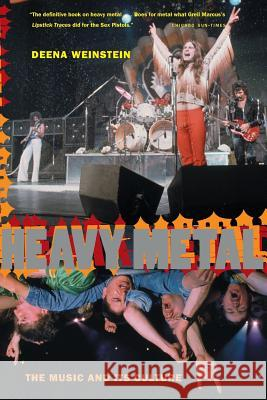 Heavy Metal: The Music and Its Culture, Revised Edition Deena Weinstein 9780306809705