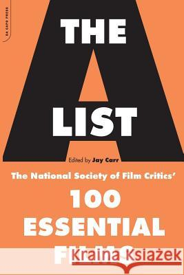 The A List: The National Society of Film Critics' 100 Essential Films Jay Carr 9780306810961
