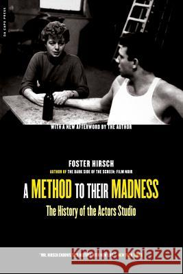 A Method to Their Madness: The History of the Actors Studio Foster Hirsch 9780306811029