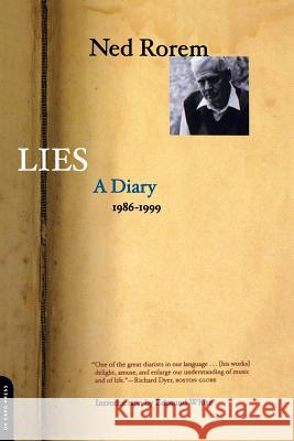 Lies : A Diary 1986-1999 Ned Rorem Edmund White 9780306811067 Da Capo Press