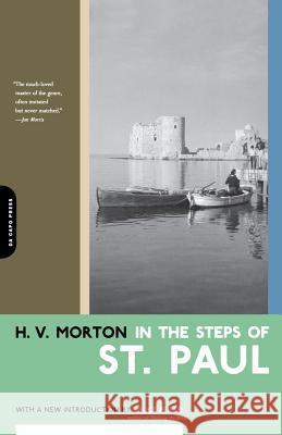 In the Steps of St. Paul H. V. Morton 9780306811128 Da Capo Press