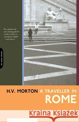 A Traveller in Rome H. V. Morton 9780306811319 Da Capo Press