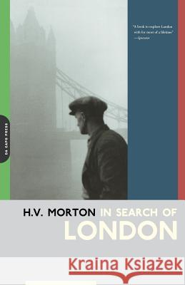 In Search of London H. V. Morton 9780306811326 Da Capo Press