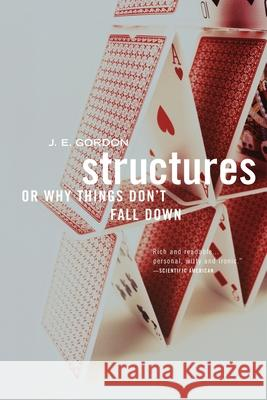 Structures: Or Why Things Don't Fall Down J. E. Gordon 9780306812835