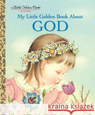 My Little Golden Book about God Golden Books                             Jane Werne Eloise Wilkin 9780307021052