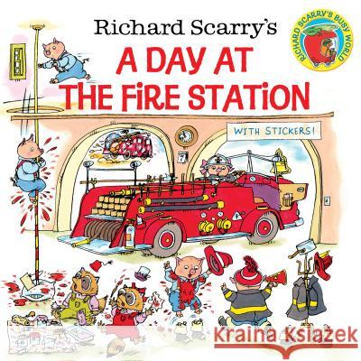 Richard Scarry's a Day at the Fire Station Richard Scarry Huck Scarry 9780307105455