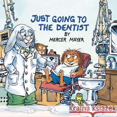 Just Going to the Dentist (Little Critter) Mercer Mayer Lambert                                  Mercer Mayer 9780307125835