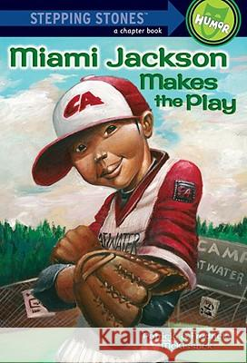 Miami Makes the Play Patricia C. McKissack Michael D. Chesworth Fredrick L. McKissack 9780307265050 Random House Books for Young Readers