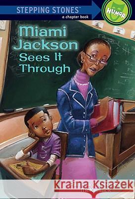 Rdread:Miami Sees it through L5 Patricia C. McKissack Fredrick, Jr. McKissack Michael D. Chesworth 9780307265135 Random House Books for Young Readers