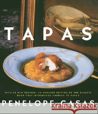 Tapas: The Little Dishes of Spain Penelope Casas Jim Smith 9780307265524