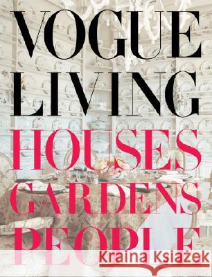 Vogue Living: Houses, Gardens, People: Houses, Gardens, People Hamish Bowles 9780307266224