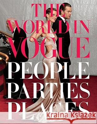 The World in Vogue: People, Parties, Places Plum Sykes Hamish Bowles 9780307271877
