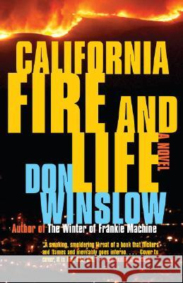 California Fire and Life: A Suspense Thriller Don Winslow 9780307279859