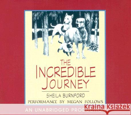 The Incredible Journey - audiobook Sheila Burnford Megan Follows 9780307284020