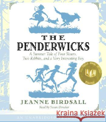 The Penderwicks: A Summer Tale of Four Sisters, Two Rabbits, and a Very Interesting Boy - audiobook Jeanne Birdsall Susan Denaker Listening Library 9780307284518