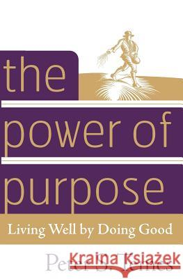 The Power of Purpose: Living Well by Doing Good Peter S. Temes 9780307337153