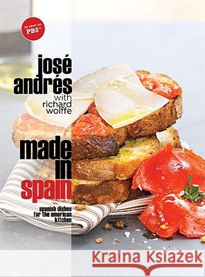 Made in Spain: Spanish Dishes for the American Kitchen Jose Andres 9780307382634