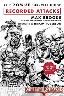 The Zombie Survival Guide: Recorded Attacks Max Brooks 9780307405777