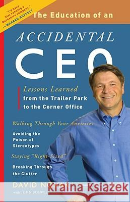The Education of an Accidental CEO: Lessons Learned from the Trailer Park to the Corner Office David Novak 9780307451798