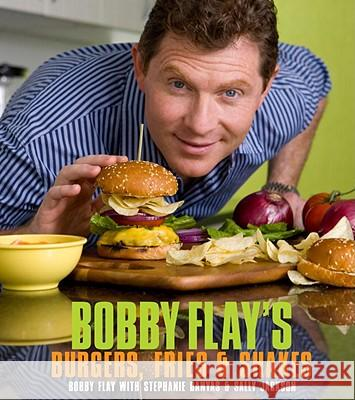Bobby Flay's Burgers, Fries, and Shakes Bobby Flay 9780307460639 Clarkson N Potter Publishers